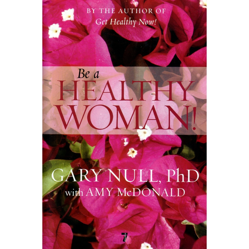 Be a Healthy Woman! – Gary Null – Amy McDonald