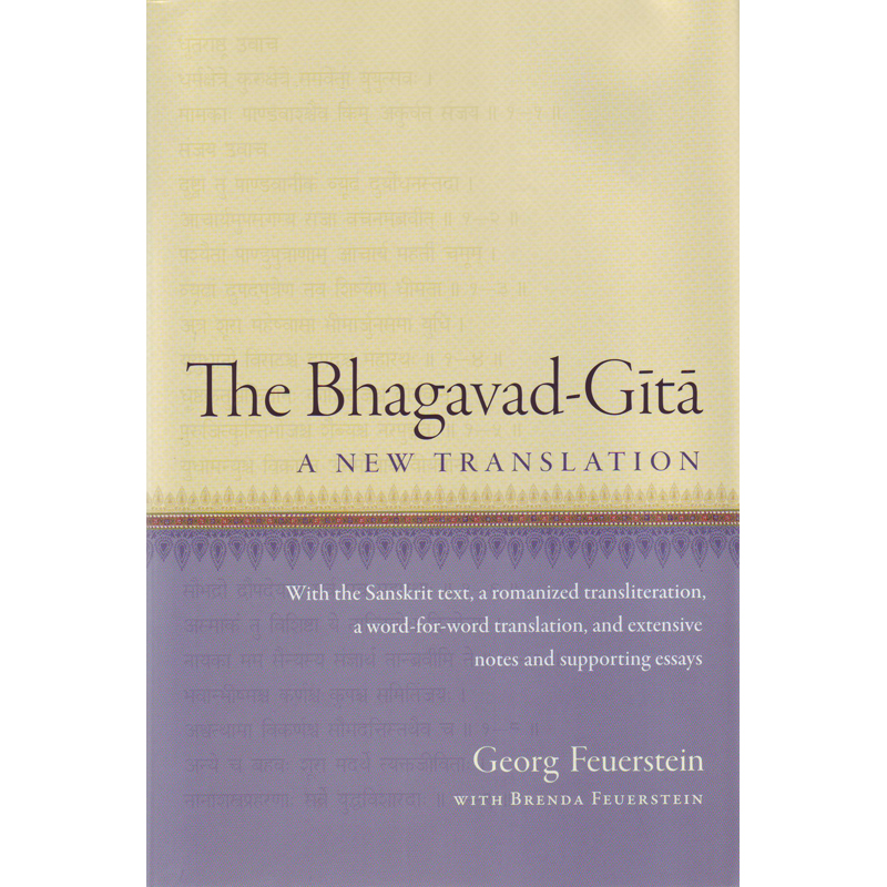 The Bhagavad-Gita: A New Translation – Georg & Brenda Feuerstein