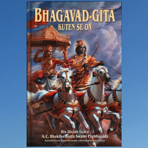 Bhagavad-Gita – Kuten se on  –  A. C Bhaktivedanta Swami Prabhupada
