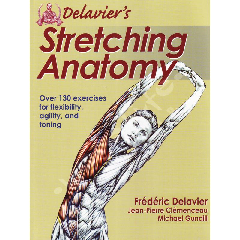 Delavier's Stretching Anatomy – Frederic Delavier – Jean-Pierre Clemenceau – Michel Gundil