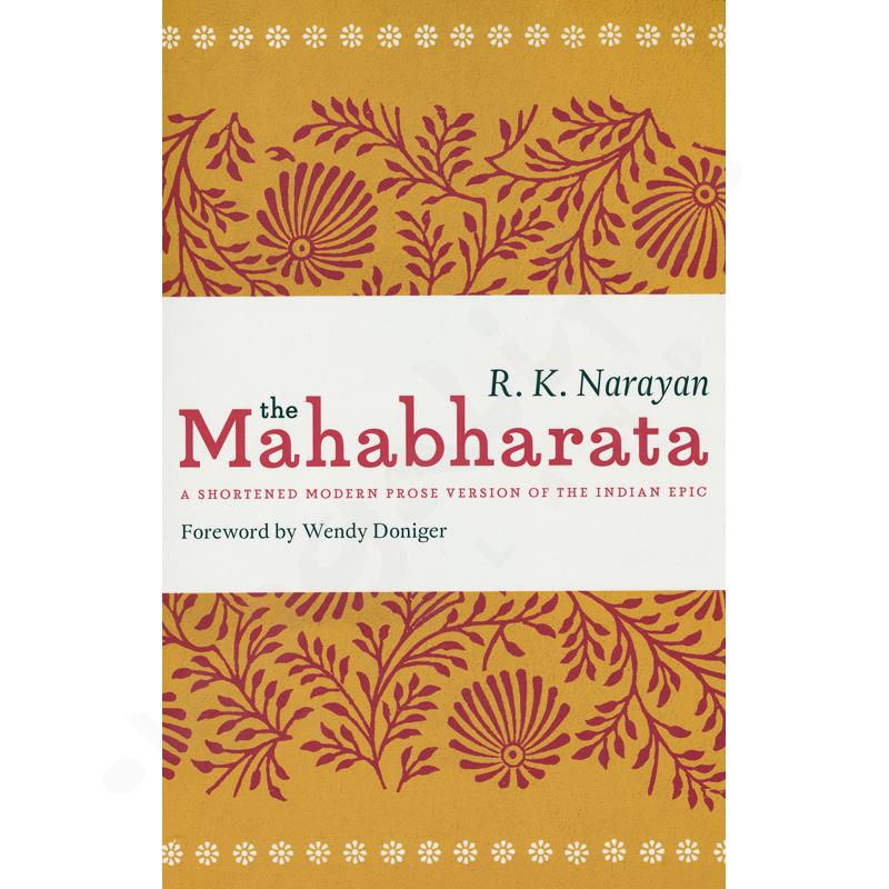 The Mahabharata: A Shortened Modern Prose Version of the Indian Epic – R K Narayan