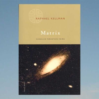 Matrix – Kabbalan parantava voima – Raphael Kellman