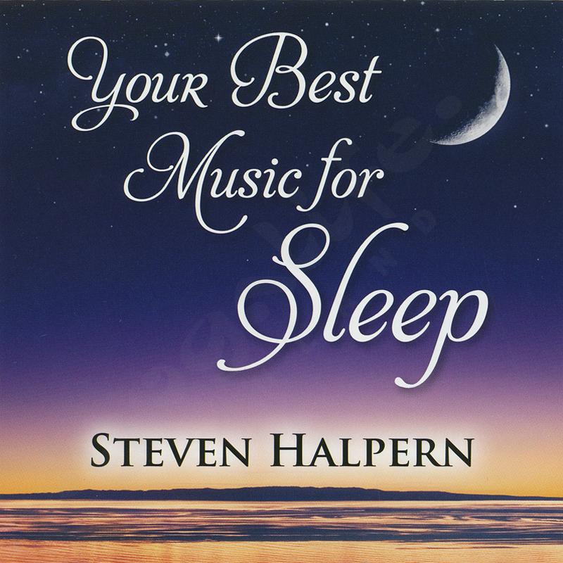Your Best Music for Sleep  – Steven Halpern – CD