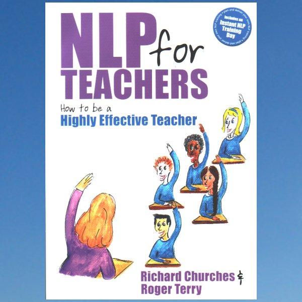 NLP for Teachers: How to Be a Highly Effective Teacher – Terry Roger – Richard Churches