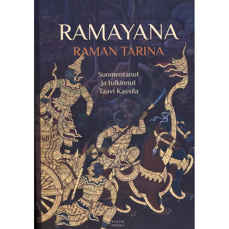 Ramayana : Raman tarina  : Taavi Kassila