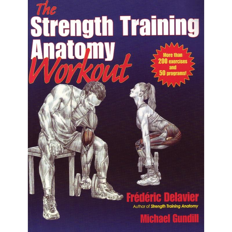 The Strength Training Anatomy Workout – Frederic Delavier – Michael Gundill