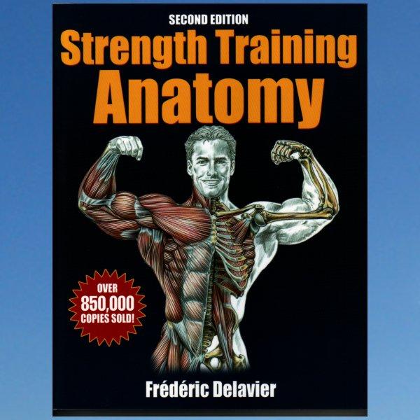 Strength training anatomy – Frederic Delavier