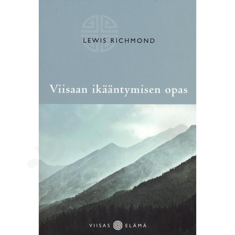 Viisaan ikääntymisen opas – Lewis Richmond